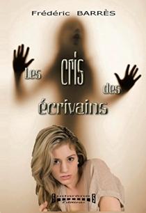 Les cris des écrivains - FrédéricBarrés