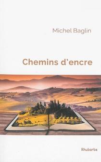 Chemins d'encre - MichelBaglin