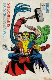 Supergods : ce que les justiciers masqués, les mutants miraculeux et un dieu solaire de Smallville peuvent nous apprendre de la condition humaine - GrantMorrison