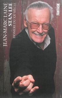 Stan Lee : Homère du XXe siècle - Jean-MarcLainé