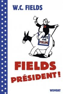 Fields président ! - W.C.Fields