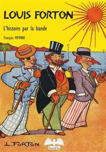 Louis Forton : l'histoire par la bande - FrançoisMembre
