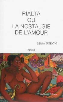 Rialta ou La nostalgie de l'amour - MichelRedon