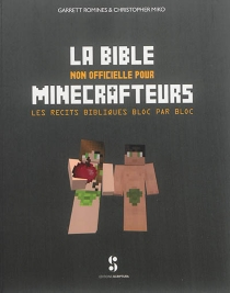 La bible non officielle pour minecrafteurs : les récits bibliques bloc par bloc - ChristopherMiko