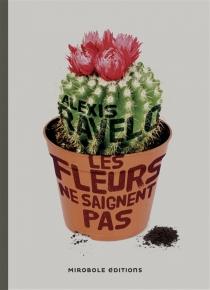 Les fleurs ne saignent pas - AlexisRavelo