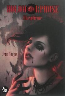 Holomorphose : blasphème - JeanVigne