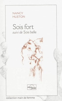 Sois fort| Suivi de Sois belle - Nancy Huston