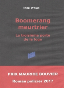 Boomerang meurtrier : la troisième porte de la loge - HenriWeigel