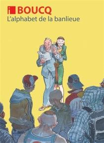 L'alphabet de la banlieue - FrançoisBoucq