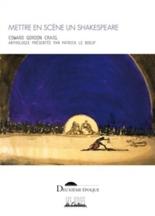 Mettre en scène un Shakespeare - Edward GordonCraig