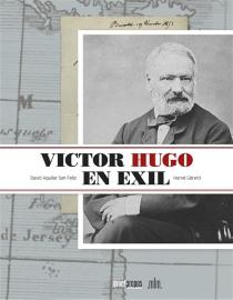 Victor Hugo en exil - DavidAguilar San Feliz