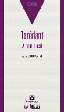 Tarédant : à bout d'exil - AmiBouganim