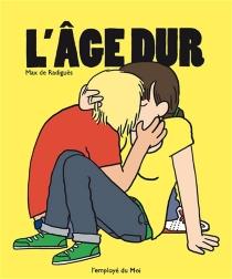 L'âge dur - Max deRadiguès