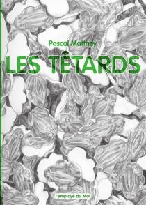 Les têtards - PascalMatthey