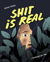 Shit is real - Aisha Franz
