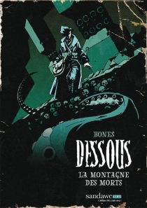 Dessous, la montagne des morts - Bones