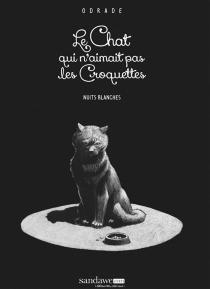 Le chat qui n'aimait pas les croquettes - Odrade