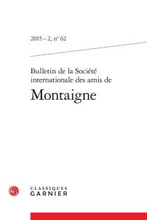 Bulletin de la Société internationale des amis de Montaigne, n° 62 -