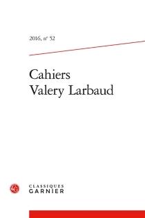Cahiers des amis de Valery Larbaud, n° 52 - ValeryLarbaud