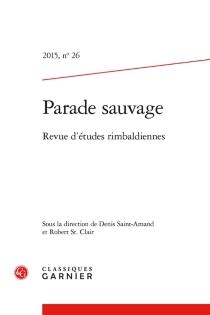 Parade sauvage : revue d'études rimbaldiennes, n° 26 -