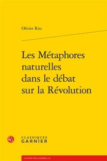 Les métaphores naturelles dans le débat sur la Révolution - OlivierRitz