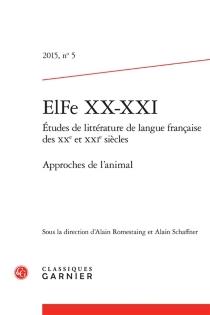 ELFe XX-XXI : études de littérature française des XXe et XXIe siècles, n° 5 -