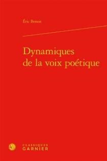Dynamiques de la voix poétique - EricBenoit