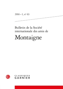 Bulletin de la Société internationale des amis de Montaigne, n° 63 -