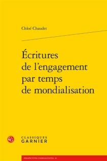 Ecritures de l'engagement par temps de mondialisation - ChloéChaudet