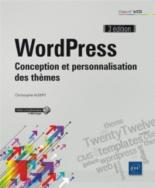 WordPress : conception et personnalisation des thèmes - ChristopheAubry