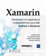 Xamarin : développez vos applications multiplateformes pour iOS, Android et Windows -