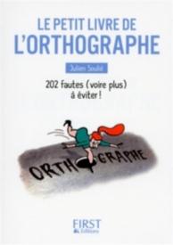 Le petit livre de l'orthographe : 202 fautes (voire plus) à éviter !