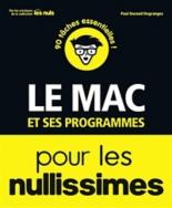 Le Mac et ses programmes pour les nullissimes : 90 tâches essentielles ! - PaulDurand Degranges