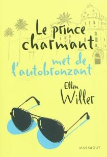 Le prince charmant met de l'autobronzant - EllenWiller