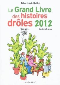 Le grand livre des histoires drôles 2012 - AndréGuillois