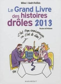 Le grand livre des histoires drôles 2013 - MinaGuillois