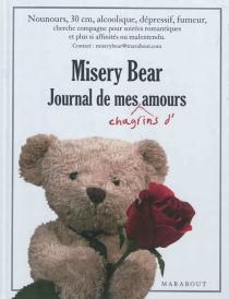 Misery Bear, journal de mes chagrins d'amour -