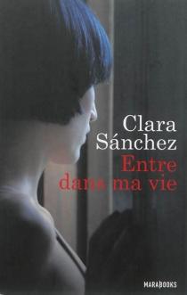 Entre dans ma vie - ClaraSánchez