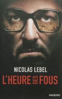 L'heure des fous - NicolasLebel
