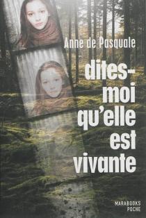 Dites-moi qu'elle est vivante - AnneDe Pasquale