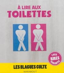 A lire aux toilettes -