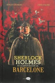 Sherlock Holmes et la conspiration de Barcelone - SergioColomino