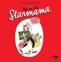 Ma vie de starmama - VéroniqueSaüquère-Hubert