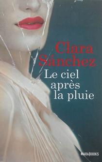 Le ciel après la pluie - ClaraSánchez