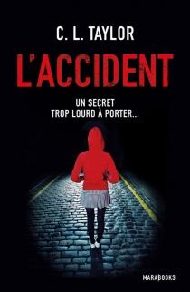 L'accident - C.L.Taylor