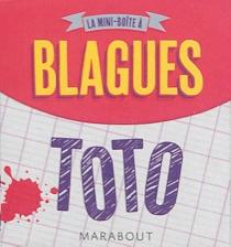 La mini-boîte à blagues : Toto : 120 histoires culte à raconter ! - FabriceMazza