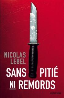 Sans pitié ni remords - NicolasLebel