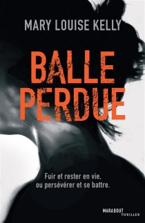 Balle perdue - Mary Louise Kelly