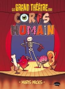 Le grand théâtre du corps humain - MarisWicks