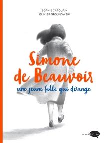 Simone de Beauvoir : une jeune fille qui dérange - SophieCarquain